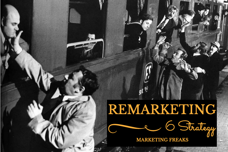 6 Strategie di Remarketing Indispensabili