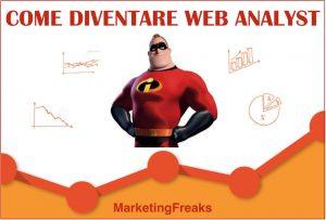 Come diventare Web Analyst: la Carriera e i Requisiti