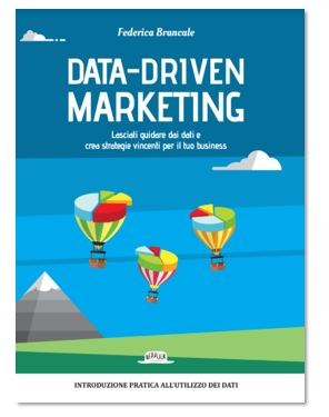 Data Driven Marketing: il Libro di Federica Brancale di Marketing Freaks